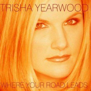 Where Your Road Leads de la marque Trisha Yearwood image 0 produit